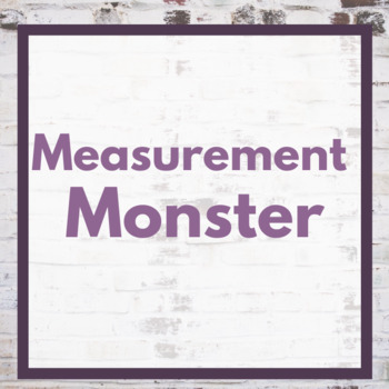 Measurement Monster