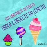 Measurement- Order 3 Objects By Length- Cut and Paste Sort Activity