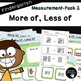 Measurement Pack 2-More of, Less of (Kindergarten-K.MD.1 and K.MD.2)