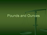 Measurement : Pounds and Ounces