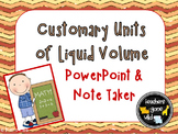 Measurement PowerPoint & Note Taker for Customary Units of Liquid Volume