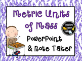 Measurement PowerPoint and Note Taker - Metric Units of Mass