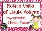 Measurement PowerPoint and Note Taker - Metric Units of Volume