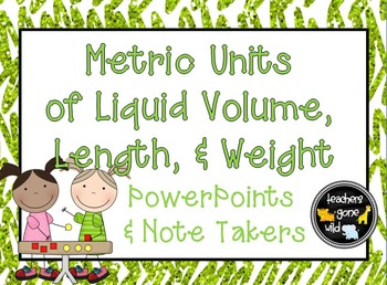 Measurement PowerPoints & Note Takers - Metric Units