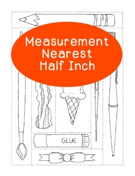Measurement Practice Activity - Nearest One Half Inch Math