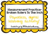 Measurement Practice- Broken Rulers, Nearest Inch GOOGLE C