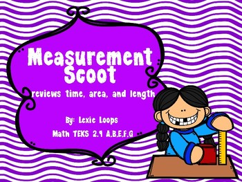 Measurement Review Scoot TEKS: 2.9 A,B,E,F,G