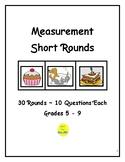 Measurement Short Rounds