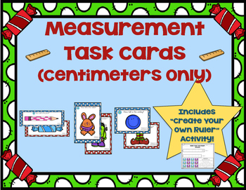 Measurement Task Cards (Centimeters) + Create Your Own Ruler Activity