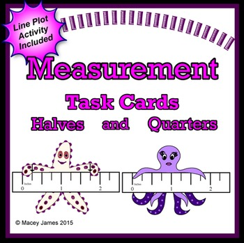 Measurement Task Cards Halves and Quarters