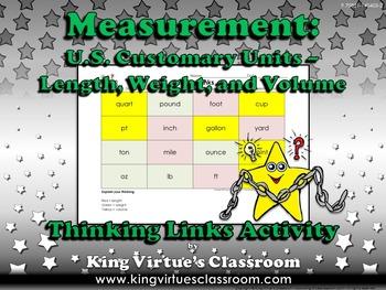 Measurement: U.S. Customary Units Thinking Links Activity - Length Weight Volume