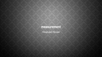 Measurement Vocabulary Review