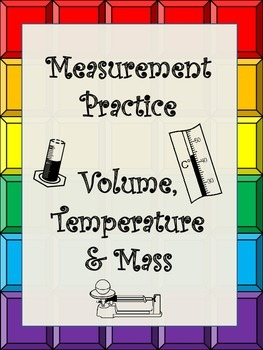 Measurement Volume (Graduated Cylinder),Temperature & Mass (Triple Beam Balance)