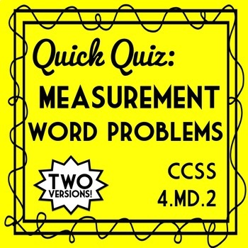 Measurement Word Problems Quiz, 4th Grade 4.MD.2 Assessment, 2 Versions!