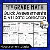 Measurement and Data - 4th Grade Quick Assessments and RTI Data Collection (MD)