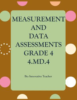 Measurement and Data Assessments Packet - Grade 4 (4.MD.1-7)