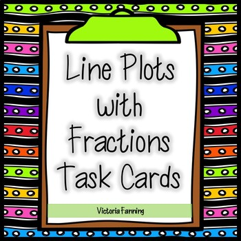 Measurement and Data Task Cards:  Line Plots with Fractions