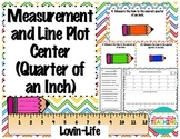 Measurement and Line Plot Center/Scoot- Quarter of an Inch