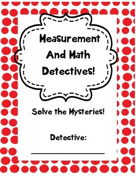 Measurement and Math Detectives - multi step word problems!