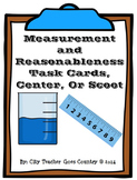 Measurement and Reasonableness Task Cards/Math Center/Scoot