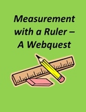 Measurement with a Ruler– A Webquest