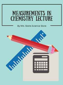 Unit 1: Measurements in Chemistry Lecture and Focus Notes