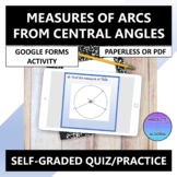 Measures of Arcs from Central Angles of Circles Google Forms Quiz Practice
