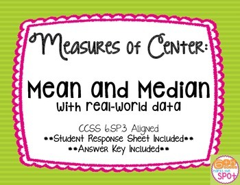Measures of Center: Mean and Median CCSS 6.SP.2 Aligned**