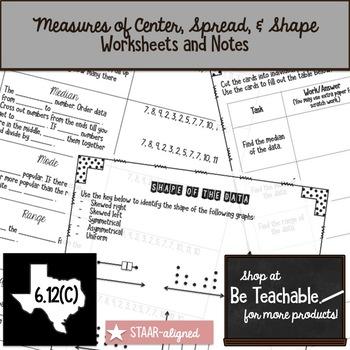 Measures of Center, Spread, & Shape ( 6.12C )