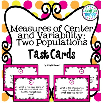 Measures of Center and Variability: Two Populations Task Cards: 7.SP.4