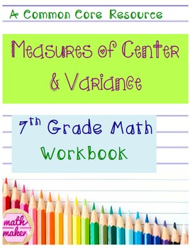 Measures of Center and Variance Workbook 13 Pages
