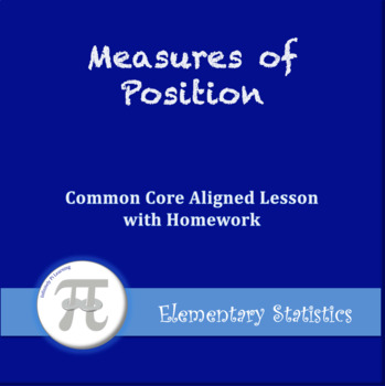 Measures of Position (Lesson Plan with Homework)