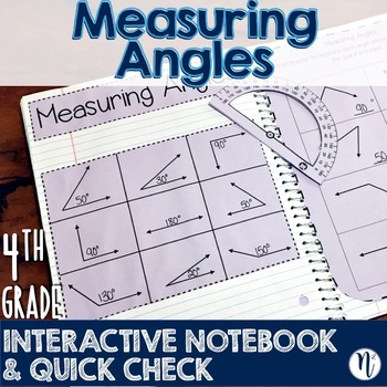 Measuring Angles Interactive Notebook Activity & Quick Check TEKS 4.7C