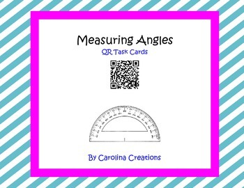 Measuring Angles QR Task Cards  4.MD.C.6 Fourth Grade Common Core Math
