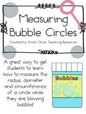 Measuring Bubble Circles ~ Radius, Diameter & Circumference