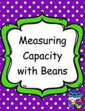 Measuring Capacity with Beans