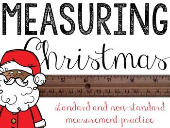 Measuring Christmas: Using Standard & Nonstandard Measures