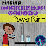Measuring Displaced Volume - PowerPoint & Student Notes