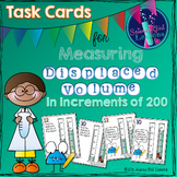 Measuring Displaced Volume - Task Cards Increasing by 200s SET