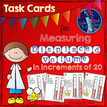 Measuring Displaced Volume - Task Cards Increasing by 20s SET