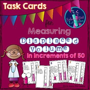 Measuring Displaced Volume - Task Cards Increasing by 50s SET