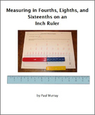 Measuring Fractions -- Fourths, Eighths, & Sixteenths -- on an Inch Ruler
