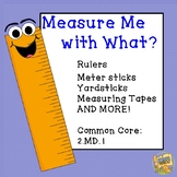 Measuring Length - Measure Me With What?  Picking a tool to measure!