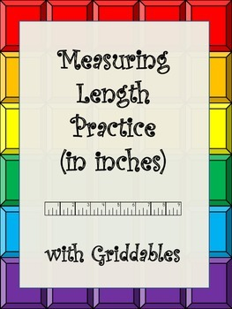 Customary Measurement- Measuring Length with Griddables (in inches)