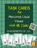 Measuring Liquid Volume {QR Codes} - Task Cards Increasing by 200s SET