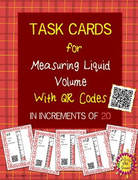 Measuring Liquid Volume {QR Codes} - Task Cards Increasing