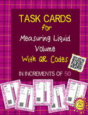 Measuring Liquid Volume {QR Codes} - Task Cards Increasing by 50s SET