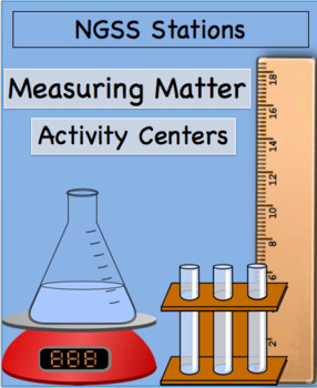 NGSS: Measuring Matter Activity Stations