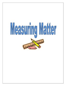 Measuring Matter Notes and Lab
