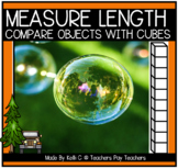 Measuring Objects with Cubes- Comparing Length